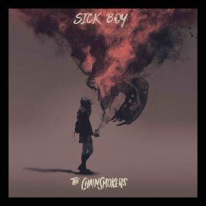 Sick Boy  The Chainsmokers The Chainsmokers album songs, reviews, credits
