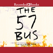 Download The 57 Bus: A True Story of Two Teenagers and the Crime That Changed Their Lives (Unabridged) Audio Book