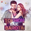 Tokhon Baje Barota From Naqaab Single