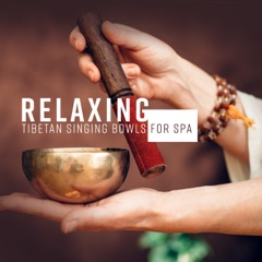Relaxing Tibetan Singing Bowls for Spa – Healthy Mind, Body, Spiritual Journey with Nature Sounds