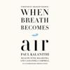 Paul Kalanithi - When Breath Becomes Air (Unabridged)  artwork