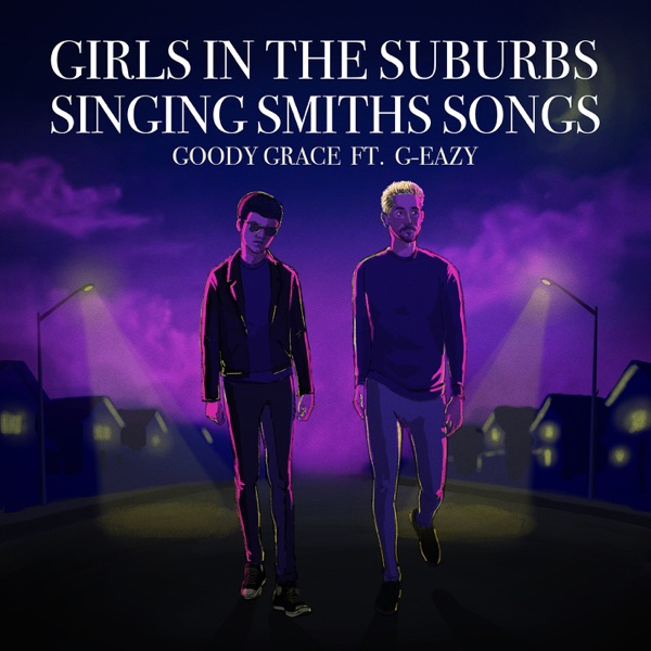 Girls in the Suburbs Singing Smiths Songs (feat. G-Eazy) - Single