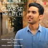 Ghar Se Nikalte Hi - Single