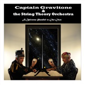 Captain Gravitone & the String Theory Orchestra - We Are Going to the Circus Tonight