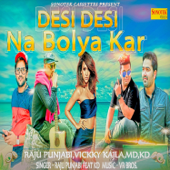 [Download] Desi Desi Na Bolya Kar (feat. Vicky Kajla) MP3