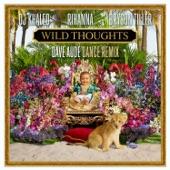 Wild Thoughts (Dave Audé Dance Remix) [feat. Rihanna & Bryson Tiller] - Single