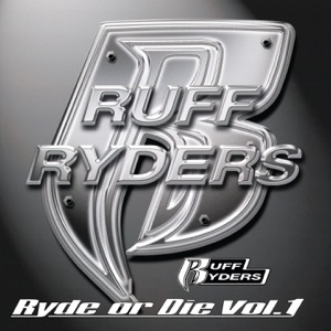 Ruff Ryders - Ryde Or Die feat. DMX, The Lox, Eve & Drag-On