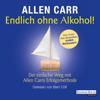 Allen Carr - Endlich ohne Alkohol! Grafik