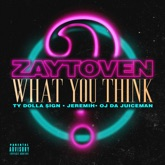 What You Think (feat. OJ da Juiceman) - Single