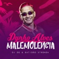Portugal Top 10 Brasileira Songs - Malemolência - Dynho Alves