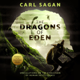 The Dragons of Eden: Speculations on the Evolution of Human Intelligence (Unabridged) audiobook