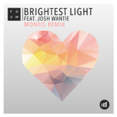 Brightest Light (feat. Josh Wantie) [Montis Remix]
