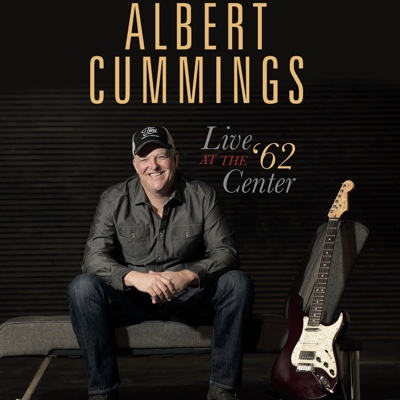 Live at the '62 Center (Live) - Albert Cummings album