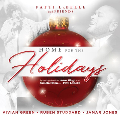 Patti Labelle and Friends: Home for the Holidays (feat. Jamar Jones, Vivian Green, Tamela Mann & Ruben Studdard) - Patti LaBelle