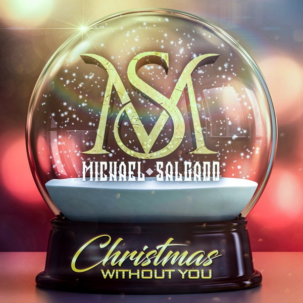 Michael Salgado - Christmas Without You - Single