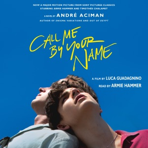 Call Me by Your Name: A Novel (Unabridged) - André Aciman audiobook, mp3