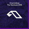 Anjunadeep the Yearbook 2018 - Various Artists