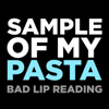 Sample of My Pasta - Bad Lip Reading