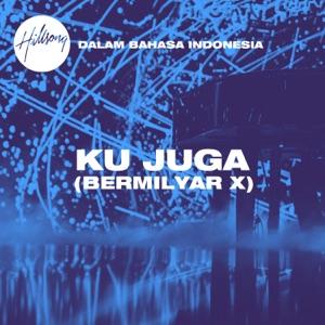 Ku Juga (Bermilyar X) - Single Mp3 Download