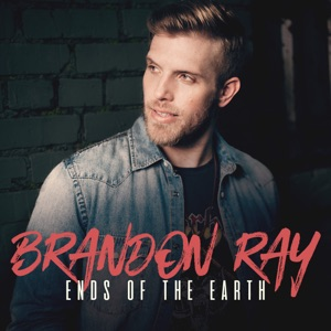 Brandon Ray - Ends of the Earth - Line Dance Music
