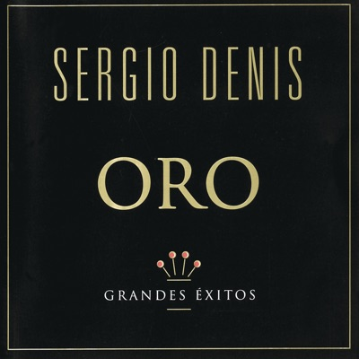 Serie Oro: Sergio Denis - Sergio Denis