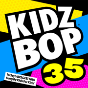 Kidz Bop 35 - KIDZ BOP Kids - KIDZ BOP Kids
