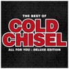 The Best of Cold Chisel: All for You (Deluxe), Cold Chisel