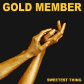 Gold Member - Sweetest Thing