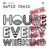 David Zowie - House Every Weekend (Radio Edit)