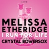 I Run for Life (Live) - Single [feat. Crystal Bowersox] - Single, Melissa Etheridge & Crystal Bowersox