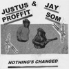 Justus Proffit & Jay Som - Nothings Changed  EP Album