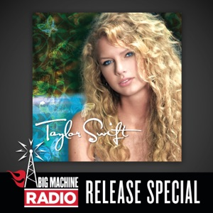 Taylor Swift (Big Machine Radio Release Special) Mp3 Download