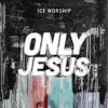 Only Jesus (Remix) - ICF Worship
