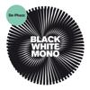 Black White Mono - De-Phazz