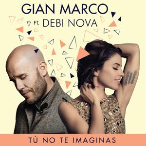 Gian Marco - Tú No Te Imaginas (Versión Bachata) feat. Debi Nova