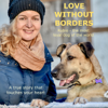 Olivia Sievers - Love without Borders - Rubio, the most loyal dog of the world: A true story that touches your heart artwork