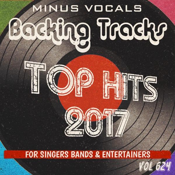 Top Hits 2017 Backing Tracks Vol 624 (Instrumental Karaoke Backing Track)