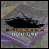Born for Greatness (Felmax Remix) [feat. Felmax] - Single ジャケット写真