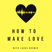 Podcast cover art of How To Make Love
