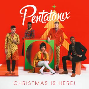Christmas Is Here  Pentatonix Pentatonix album songs, reviews, credits
