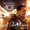 Last Christmas (Radio Edit 2017) [Bachata Version] - Rodrigo Ace