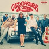 Caz Gardiner & the Badasonics - The Hard Way