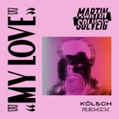 My Love (Kölsch Remix) - Martin Solveig