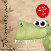 Tyrannosaurus Sleepy Stories