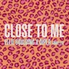 Close to Me Single