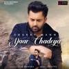 Yaar Chadeya - Sharry Mann mp3