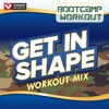 Get In Shape - Bootcamp Workout, Power Music Workout