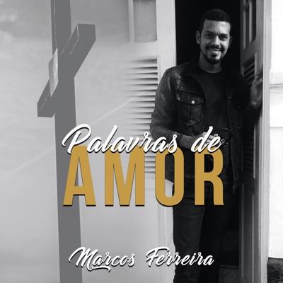 Palavras de Amor - Marcos Ferreira