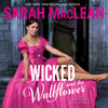 Sarah MacLean - Wicked and the Wallflower  artwork