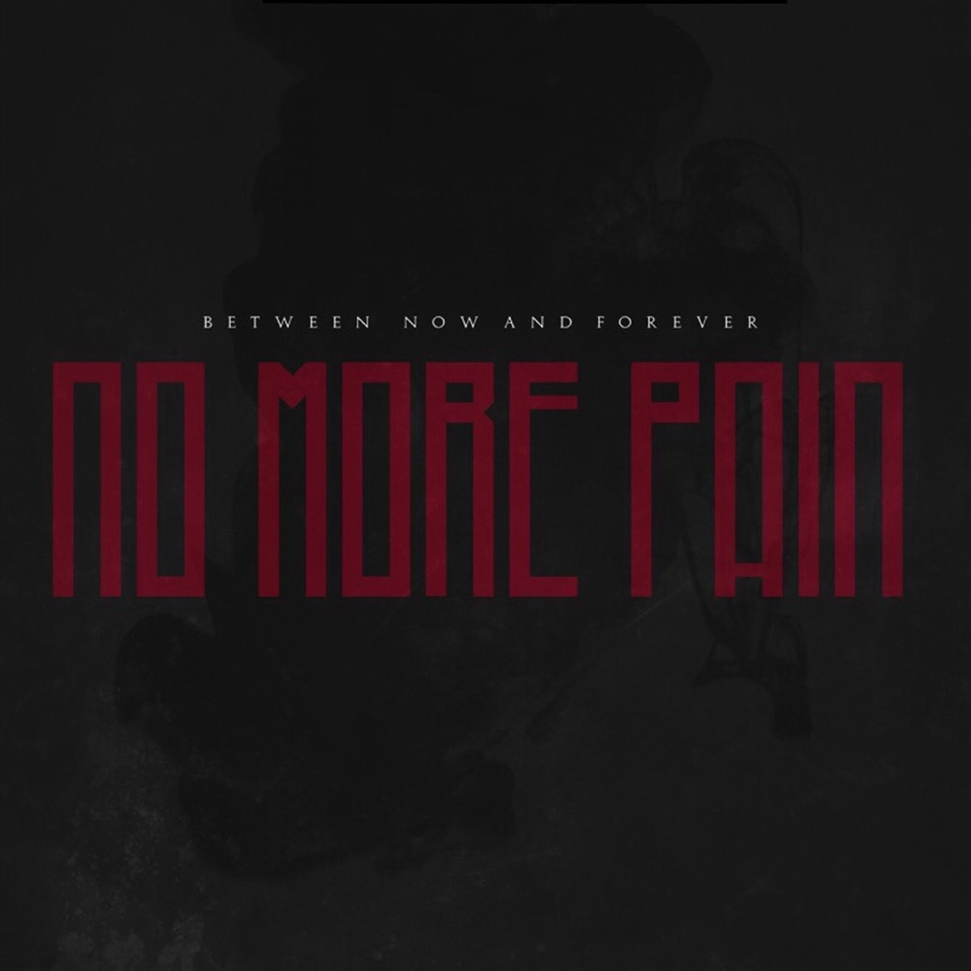 Between Now And Forever - No More Pain [Single] (2018)